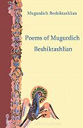 Beshiktashlian Mugurdich - Poems of Mugurdich Beshiktashlian