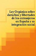 Espana - Ley Organica sobre derechos y libertades de los extranjeros en Espana y su integracion social
