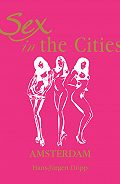 Hans-Jurgen  Dopp -Sex in the Cities. Volume 1. Amsterdam