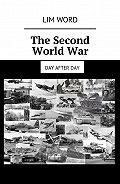 Lim Word -The Second WorldWar. Day afterday