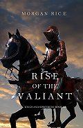 Morgan Rice - Rise of the Valiant