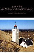Lim Word -The History ofalmost Everything. Practical guide of the eaters of Time