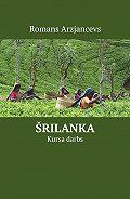Romans Arzjancevs -Šrilanka. Kursa darbs