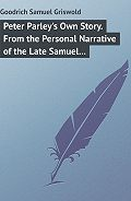 Samuel Goodrich -Peter Parley's Own Story. From the Personal Narrative of the Late Samuel G. Goodrich, («Peter Parley»)