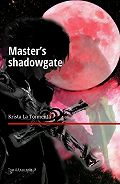 Krista La Tormenta -Master's shadowgate. Том 4.Алаялуна
