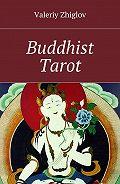 Valeriy Zhiglov -Buddhist Tarot
