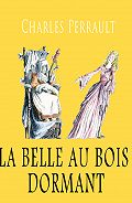 Perrault Charles - La Belle au bois dormant