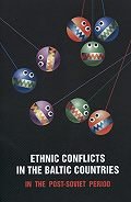Сборник статей - Ethnic Conflicts in the Baltic States in Post-soviet Period