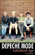 Simon Spence - Depeche Mode: kultusbändi lugu