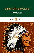 Джеймс Купер -The Pioneers