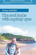 Victor Sanzh -The Soul Looks with Squinty Eyes