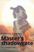 Krista La Tormenta -Master's shadowgate. Том 2.Западное солнце