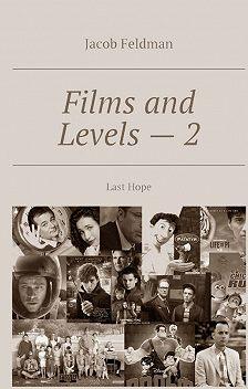Jacob Feldman - Films and Levels–2. LastHope
