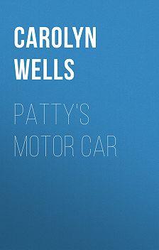 Carolyn Wells - Patty's Motor Car