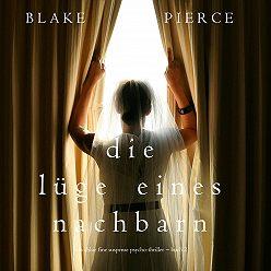 Блейк Пирс - Die Lüge eines Nachbarn