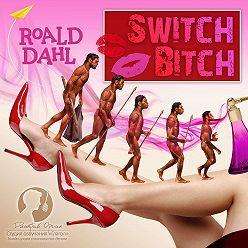 Роальд Даль - Switch Bitch / Ночная гостья (Сборник новелл)