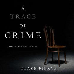 Блейк Пирс - A Trace of Crime