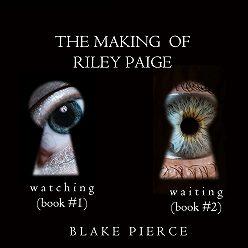 Блейк Пирс - The Making of Riley Paige Bundle: Watching