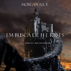 Морган Райс - Em Busca de Heróis