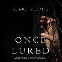 Блейк Пирс - Once Lured