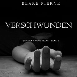 Блейк Пирс - Verschwunden