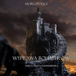 Морган Райс - Wyprawa Bohaterów