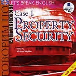 Коллектив авторов - Let's Speak English. Case 1. Property Security