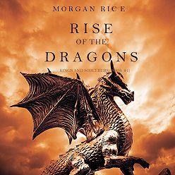 Морган Райс - Rise of the Dragons