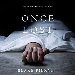 Блейк Пирс - Once Lost