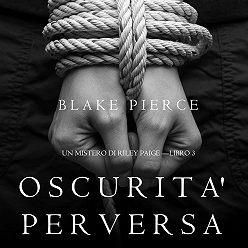 Блейк Пирс - Oscurita' Perversa