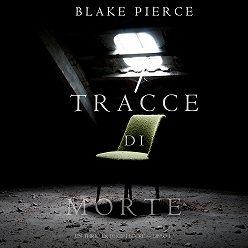 Блейк Пирс - Tracce di Morte