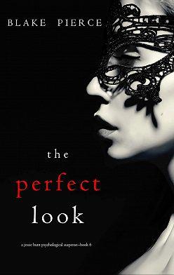 Блейк Пирс - The perfect look