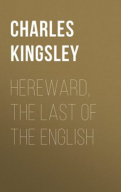 Charles Kingsley - Hereward, the Last of the English
