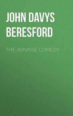 John Davys Beresford - The Jervaise Comedy