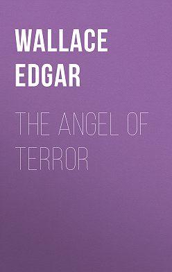 Edgar Wallace - The Angel of Terror