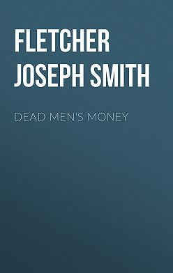 Joseph Fletcher - Dead Men's Money