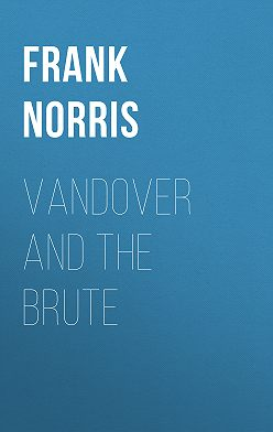 Frank Norris - Vandover and the Brute