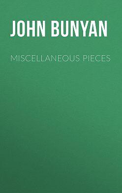 John Bunyan - Miscellaneous Pieces