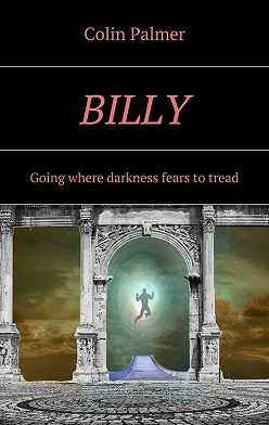Colin Palmer - Billy. Going where darkness fears to tread…