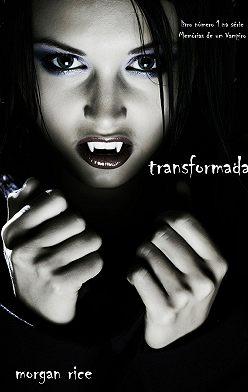 Морган Райс - Transformada