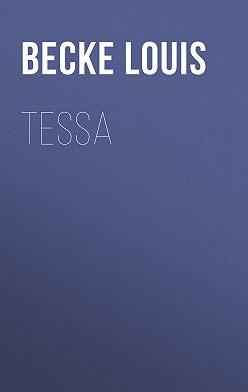 Louis Becke - Tessa