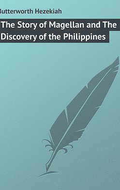 Hezekiah Butterworth - The Story of Magellan and The Discovery of the Philippines