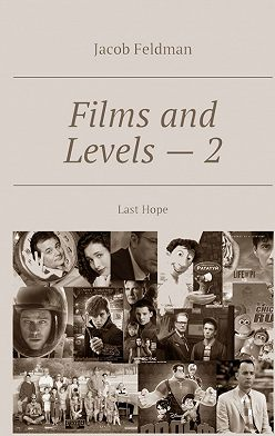 Jacob Feldman - Films and Levels – 2. Last Hope