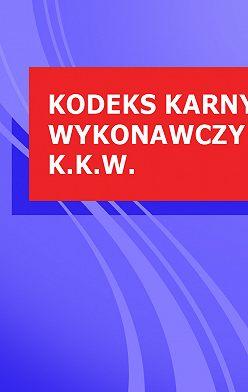 Polska - Kodeks karny wykonawczy k.k.w.