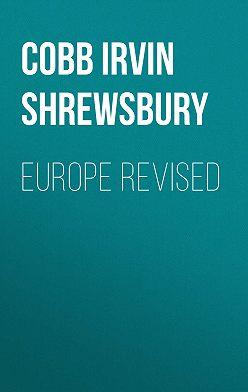 Irvin Cobb - Europe Revised