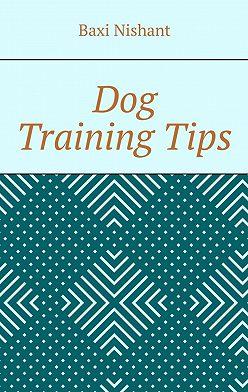 Baxi Nishant - Dog TrainingTips