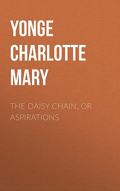 Charlotte Yonge - The Daisy Chain, or Aspirations