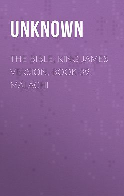 Unknown Unknown - The Bible, King James version, Book 39: Malachi