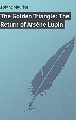 Maurice Leblanc - The Golden Triangle: The Return of Arsène Lupin