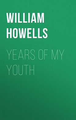 William Howells - Years of My Youth